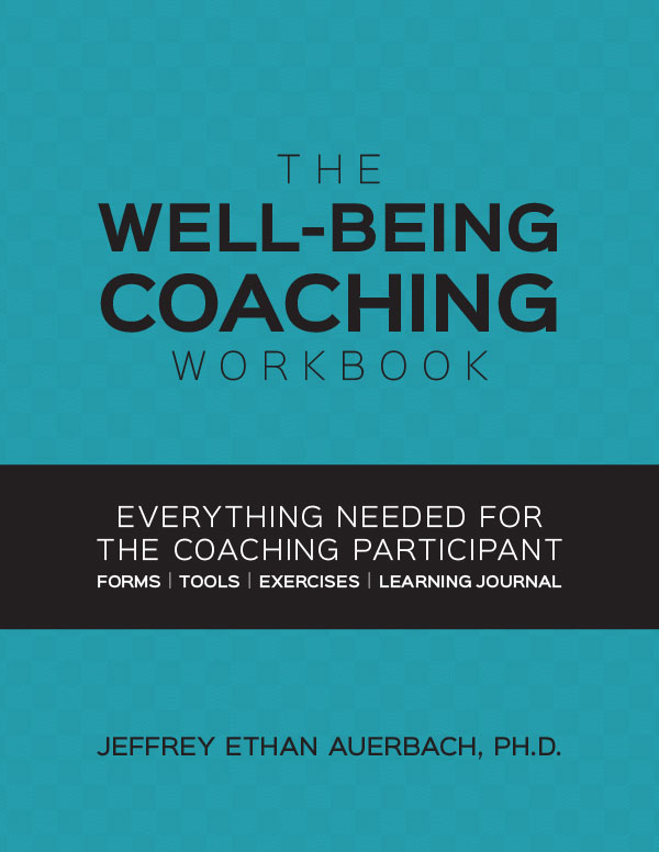 Well-Being Coaching Workbook: Everything Needed for the Coaching Participant